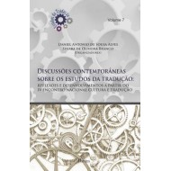 Discussões contemporâneas sobre os estudos da tradução:  REFLEXÕES E DESENVOLVIMENTOS A PARTIR DO IV ENCONTRO NACIONAL CULTURA E TRADUÇÃO Volume 7