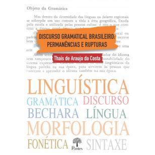 DISCURSO GRAMATICAL BRASILEIRO: PERMANÊNCIAS E RUPTURAS