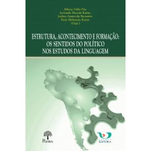 ESTRUTURA, ACONTECIMENTO E FORMAÇÃO: OS SENTIDOS DO POLÍTICO NOS ESTUDOS DA LINGUAGEM
