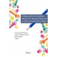 FORMAÇÃO HUMANA, PRÁTICAS PEDAGÓGICAS E EDUCAÇÃO INCLUSIVA