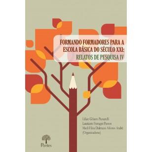 FORMANDO FORMADORES PARA A ESCOLA BÁSICA DO SÉCULO XXI: RELATOS DE PESQUISA IV