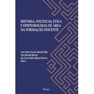HISTÓRIA, POLÍTICAS, ÉTICA   E EPISTEMOLOGIA DE ÁREA  NA FORMAÇÃO DOCENTE