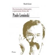 Da invenção à distração: o percurso lírico de Paulo Leminski