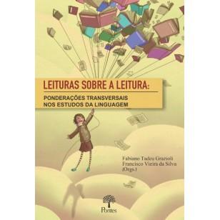 LEITURAS SOBRE A LEITURA: PONDERAÇÕES TRANSVERSAIS  NOS ESTUDOS DA LINGUAGEM