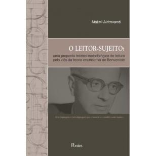 LEITOR-SUJEITO: uma proposta teórico-metodológica de leitura pelo viés da teoria enunciativa de Benveniste