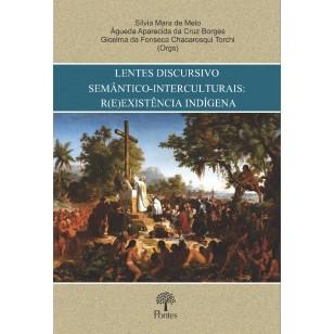 LENTES DISCURSIVO SEMÂNTICO-INTERCULTURAIS: R(E)EXISTÊNCIA INDÍGENA