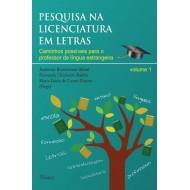 PESQUISA NA LICENCIATURA EM LETRAS Caminhos possíveis para o professor de língua estrangeira - volume 1