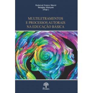 MULTILETRAMENTOS  E PROCESSOS AUTORAIS  NA EDUCAÇÃO BÁSICA