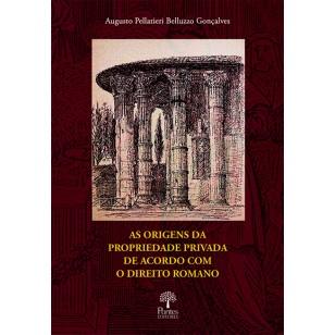 As origens da propriedade privada de acordo com o Direito Romano
