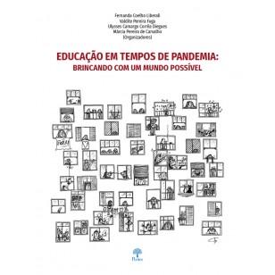 EDUCAÇÃO EM TEMPOS DE PANDEMIA: BRINCANDO COM UM MUNDO POSSÍVEL