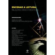 Encenar a Leitura: Relações Cênico- Midiáticas