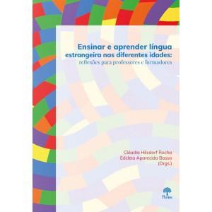 Ensinar e aprender língua estrangeira nas diferentes idades: reflexões para professores e formadores