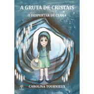 A GRUTA DE CRISTAIS – O DESPERTAR DE CLARA