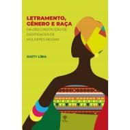 Letramento, Gênero e Raça na (re)construção de identidades de mulheres negras