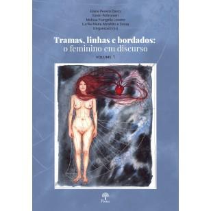 Tramas, linhas e bordados: o feminino em discurso – Volume 1