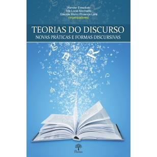 TEORIAS DO DISCURSO - NOVAS PRÁTICAS E FORMAS DISCURSIVAS