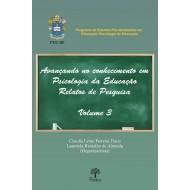 Avançando no conhecimento em Psicologia da Educação Relatos de Pesquisa - Volume 3