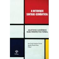 INTERFACE  SINTAXE-SEMÂNTICA: ADJETIVOS E ADVÉRBIOS  NUMA PERSPECTIVA FORMAL