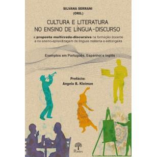 CULTURA E LITERATURA NO ENSINO DE LÍNGUA-DISCURSO a proposta multirrede-discursiva na formação docente  e no ensino-aprendizagem de línguas materna e estrangeira Exemplos em Português, Espanhol e Inglês