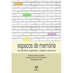 Espaços de Memória  na literatura espanhola e hispano-americana