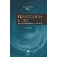FRASEOLOGIA e cia entabulando diálogos reflexivos - Volume 2