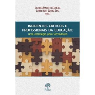 INCIDENTES CRÍTICOS E PROFISSIONAIS DA EDUCAÇÃO: uma estratégia para formadores
