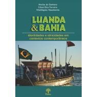Luanda & Bahia identidades e etnicidades em contextos contemporâneos