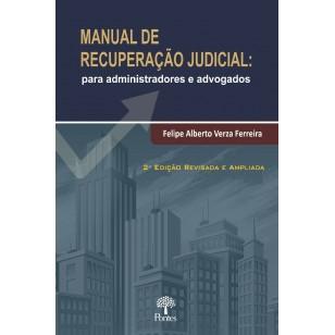 MANUAL DE RECUPERAÇÃO JUDICIAL:  para administradores e advogados
