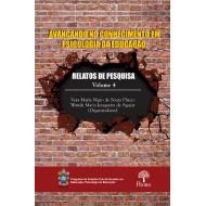 AVANÇANDO NO CONHECIMENTO EM  PSICOLOGIA DA EDUCAÇÃO: RELATOS DE PESQUISA  Volume 4