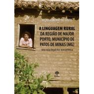 A linguagem rural da região de Major Porto, município de Patos de Minas (MG): uma visão linguístico-ecossistêmica