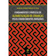 Fundamentos e práticas de alfabetização de crianças pelos conhecimentos indígenas