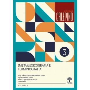 (Meta)Lexicografia e Terminografia (Coleção CALEPINO, v.3)