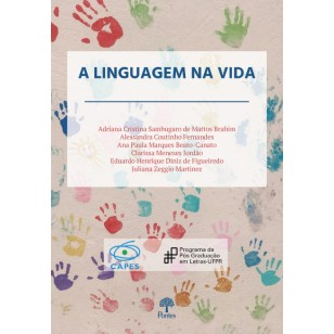 A Linguagem na Vida - e-book (Para receber o arquivo digital entre contato) ponteseditores@ponteseditores.com.br