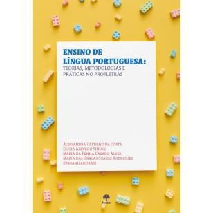 Ensino de Língua Portuguesa: teorias, metodologias e práticas no Profletras
