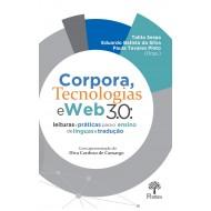 Corpora, Tecnologias e Web 3.0 LEITURAS E PRÁTICAS PARA O ENSINO DE LÍNGUAS E TRADUÇÃO