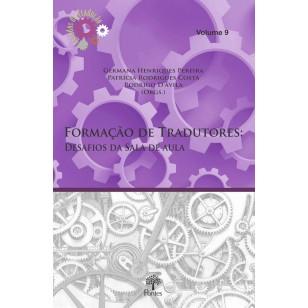 Formação de Tradutores: Desafios da Sala de Aula - volume 9