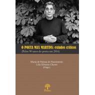 O POETA MAX MARTINS: estudos críticos  (Pelos 90 anos do poeta em 2016)