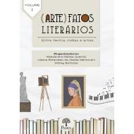 (Arte)Fatos Literários: entre textos, mídias e artes – volume 1