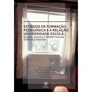 Estágios de formação pedagógica e a relação Universidade-Escola: dilemas, desafios e perspectivas em tempos de pandemia  - e-book (Para receber o arquivo digital entre contato) ponteseditores@ponteseditores.com.br