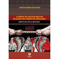 Disponível para envio em 13/10/2021 - A greve da polícia militar da Bahia no campo do discurso: disputas pelo sentido