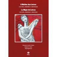 A Mulher das Letras: cultura, memória e identidade / La Mujer de Letras: cultura, memoria e identidade