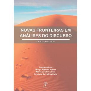 Novas Fronteiras em Análises do Discurso: objetos outros