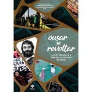 Ousar se revoltar: Michel Pêcheux e a análise do discurso no Brasil