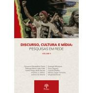 Discurso, Cultura e Mídia: pesquisas em rede - Volume 4 - e-book (Para receber o arquivo digital entre contato) ponteseditores@ponteseditores.com.br