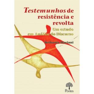 Testemunhos de Resistência e Revolta: um estudo em análise do discurso