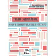 Texto e Gramática: novos contextos, novas práticas