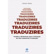 Traduzires - Tarefas e dinâmicas para a iniciação de não tradutoras à tradução