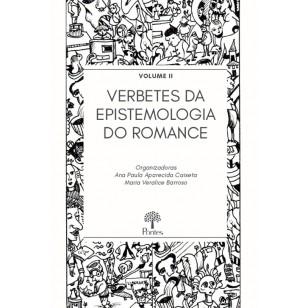 Verbetes da Epistemologia do Romance - Volume 2