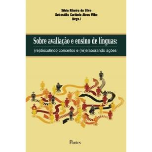 Sobre avaliação e ensino de línguas: (re)discutindo conceitos e (re)elaborando ações