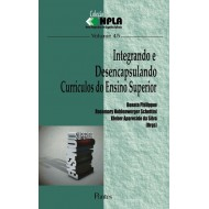 Integrando e Desencapsulando   Currículos do Ensino Superior -  Col NPLA Vol 45